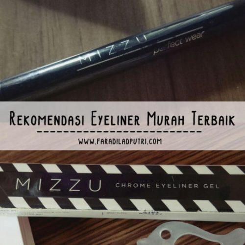 Rekomendasi Eyeliner Murah Terbaik Mizzu Eyeliner Pen Perfect Wear & Mizzu Chrome Eyeliner Gel