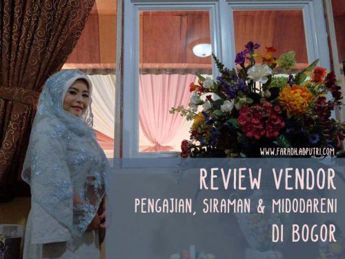Review Vendor Pengajian, Siraman & Midodareni di Bogor (1)