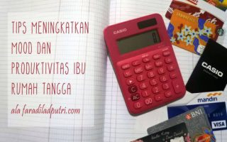Tips Meningkatkan Mood dan Produktivitas Ibu Rumah Tangga ala Faradila